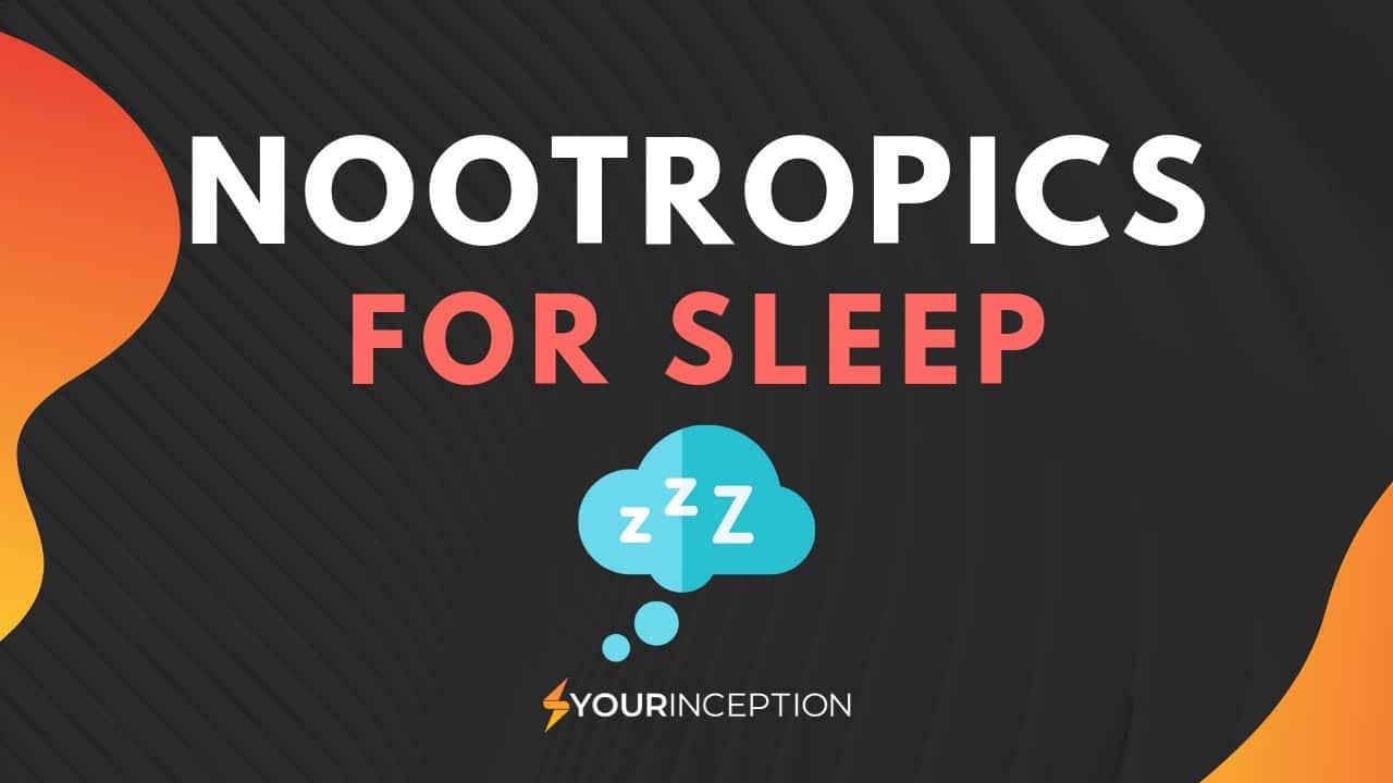 nootropics sleep